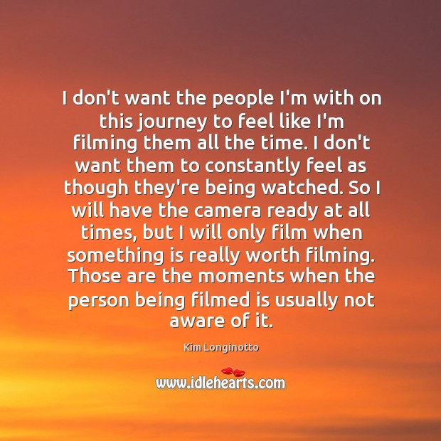I don't want the people I'm with on this journey to feel Image