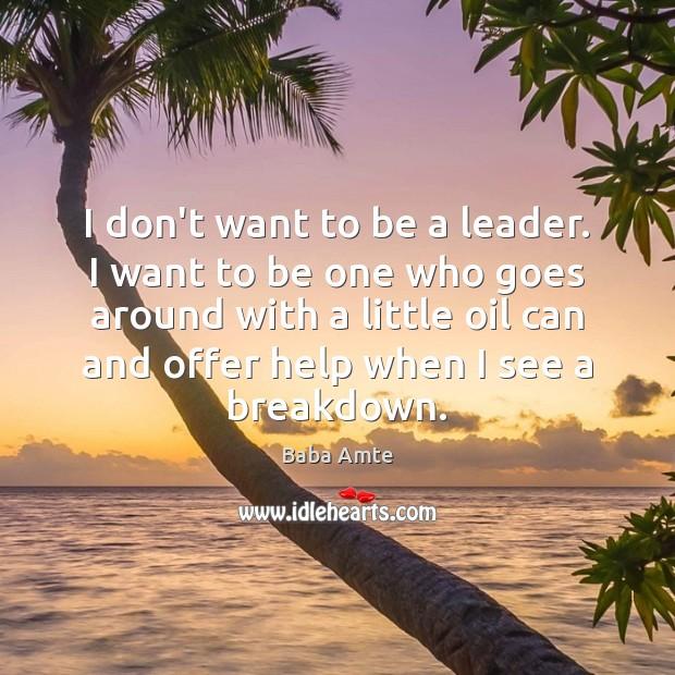 Image, I don't want to be a leader. I want to be one