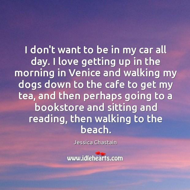 I don't want to be in my car all day. I love Image