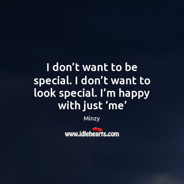 I don't want to be special. I don't want to Image