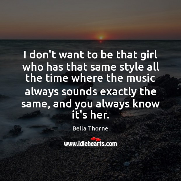 Image, I don't want to be that girl who has that same style