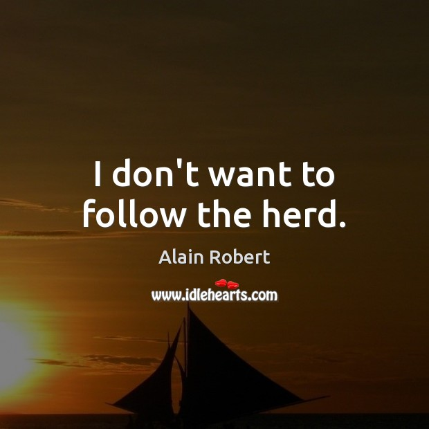 Image, I don't want to follow the herd.