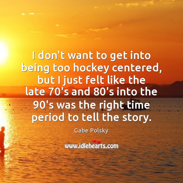 I don't want to get into being too hockey centered, but I Image