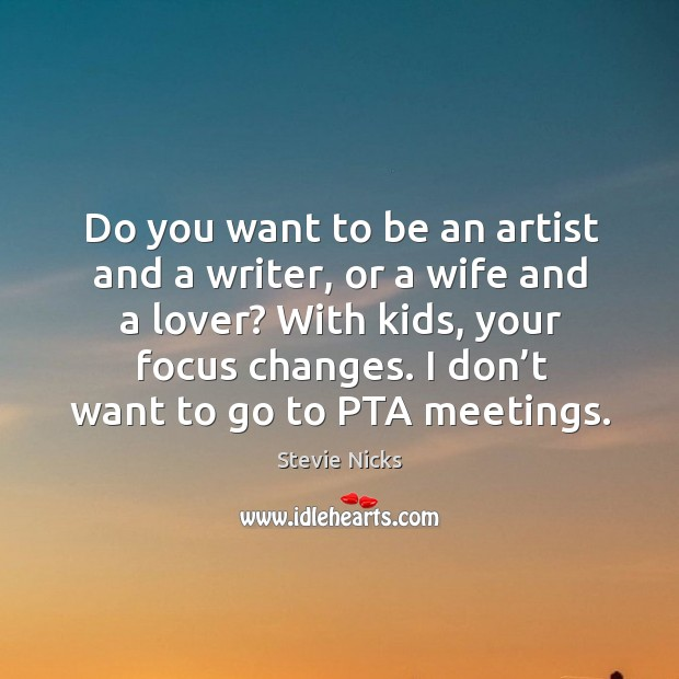 I don't want to go to pta meetings. Image
