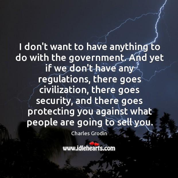 I don't want to have anything to do with the government. And Image
