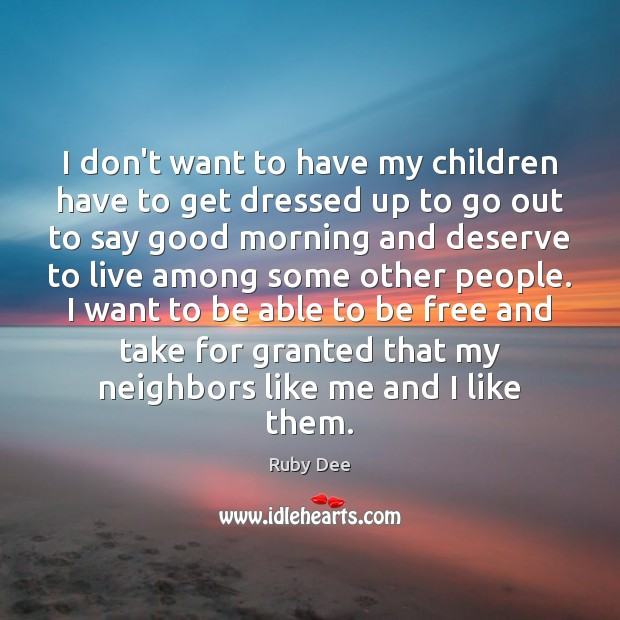 I don't want to have my children have to get dressed up Image