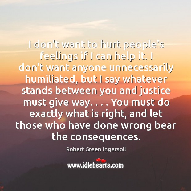 I don't want to hurt people's feelings if I can help it. Image