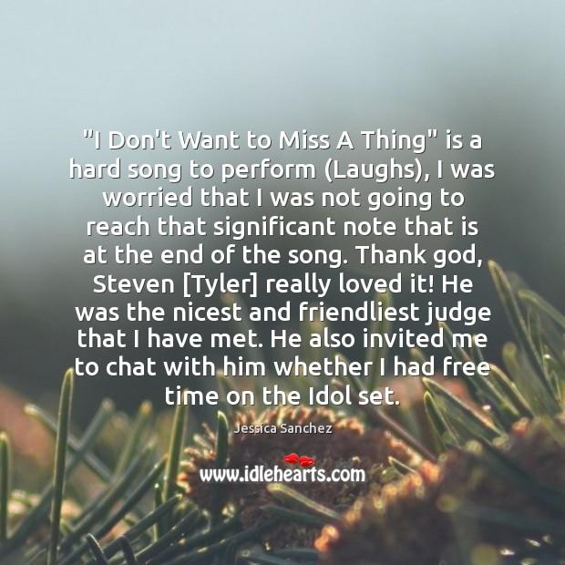 """I Don't Want to Miss A Thing"" is a hard song to Image"
