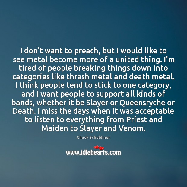I don't want to preach, but I would like to see metal Image