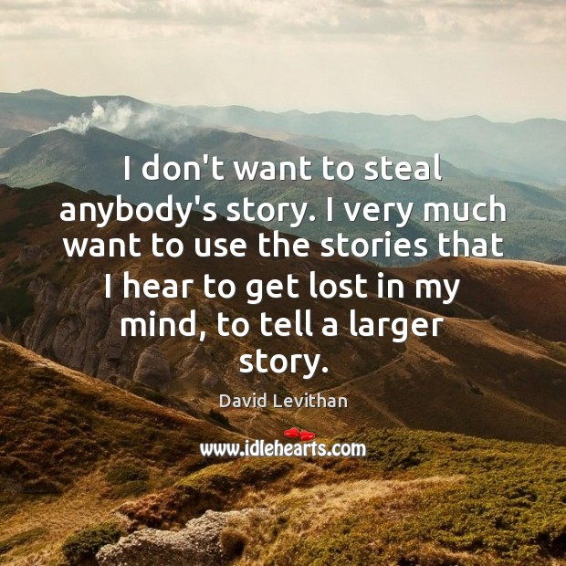 I don't want to steal anybody's story. I very much want to Image