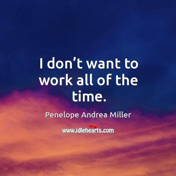 Picture Quote by Penelope Andrea Miller