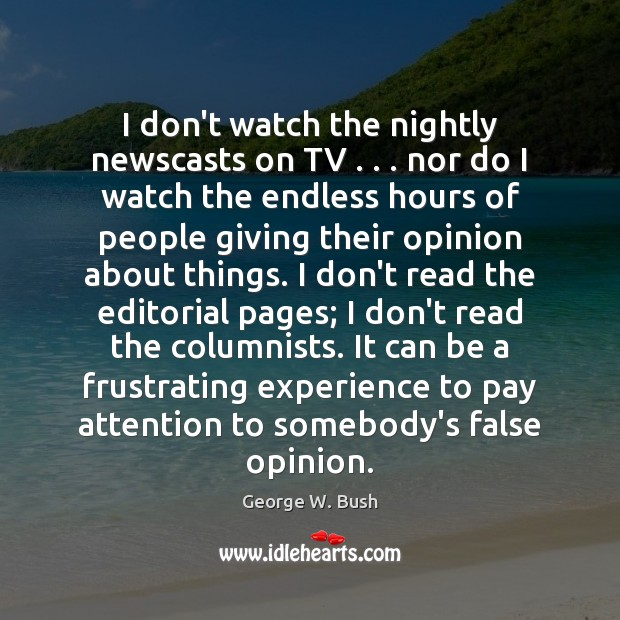 Image, I don't watch the nightly newscasts on TV . . . nor do I watch