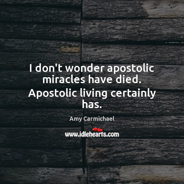 I don't wonder apostolic miracles have died. Apostolic living certainly has. Image