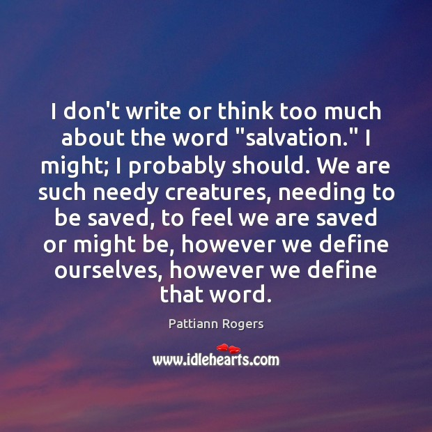 """I don't write or think too much about the word """"salvation."""" I Image"""