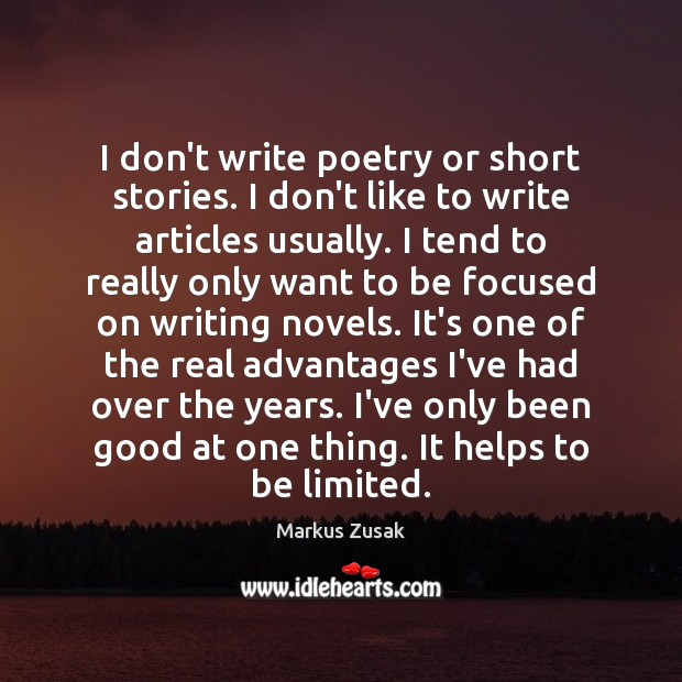 I don't write poetry or short stories. I don't like to write Markus Zusak Picture Quote
