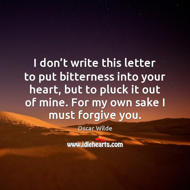 Image, I don't write this letter to put bitterness into your heart,