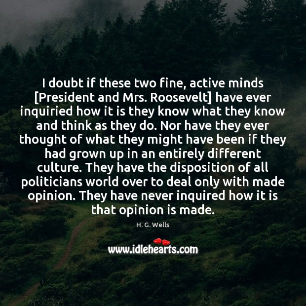 I doubt if these two fine, active minds [President and Mrs. Roosevelt] Image