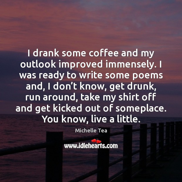 I drank some coffee and my outlook improved immensely. I was ready Image