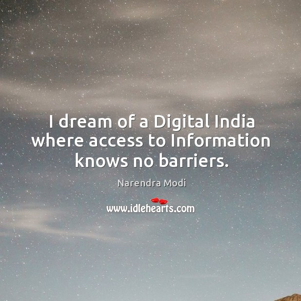 Image, I dream of a Digital India where access to Information knows no barriers.