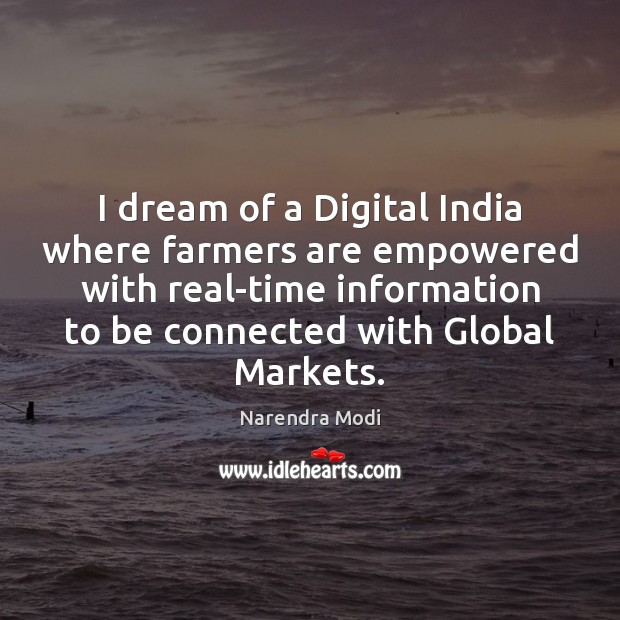 Image, I dream of a Digital India where farmers are empowered with real-time