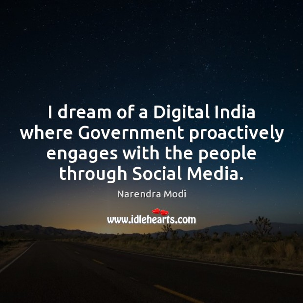 Image, I dream of a Digital India where Government proactively engages with the