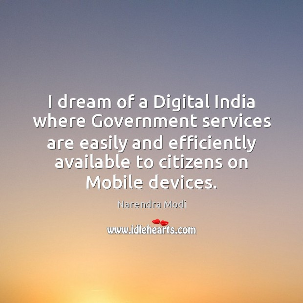 Image, I dream of a Digital India where Government services are easily and