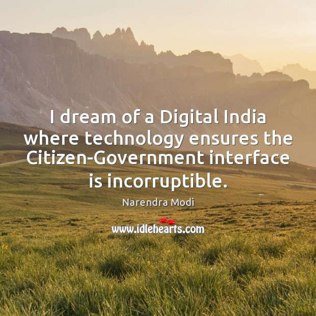 Image, I dream of a Digital India where technology ensures the Citizen-Government interface