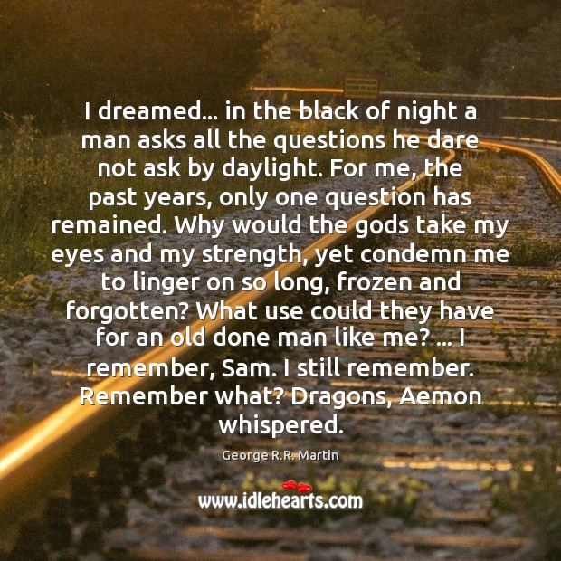 I dreamed… in the black of night a man asks all the Image