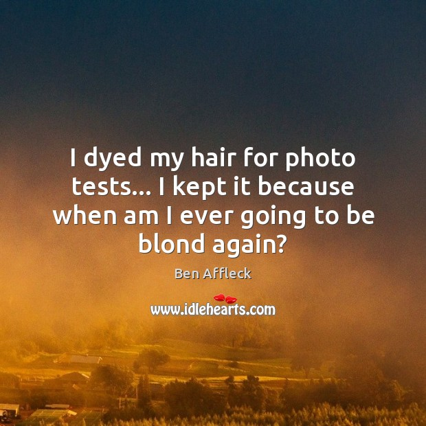 Image, I dyed my hair for photo tests… I kept it because when