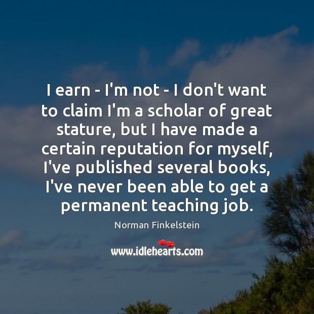 Image, I earn – I'm not – I don't want to claim I'm