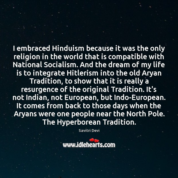 I embraced Hinduism because it was the only religion in the world Image