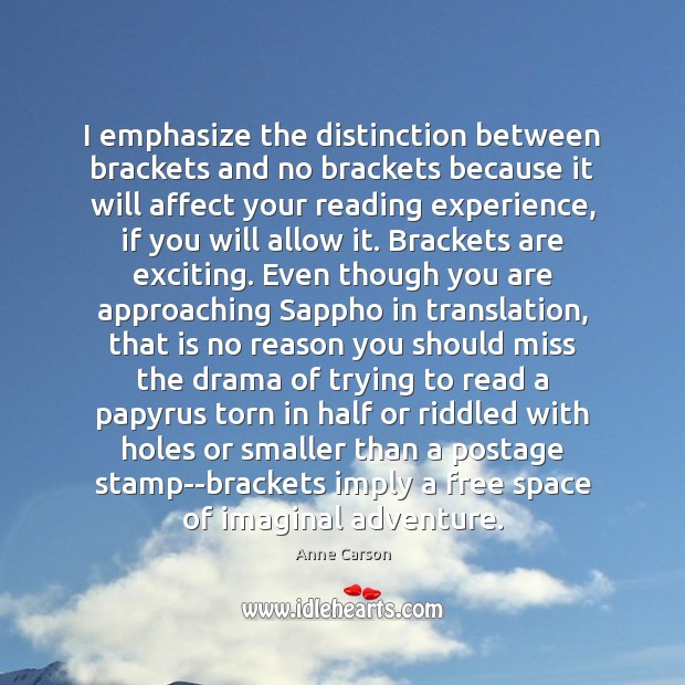Image, I emphasize the distinction between brackets and no brackets because it will