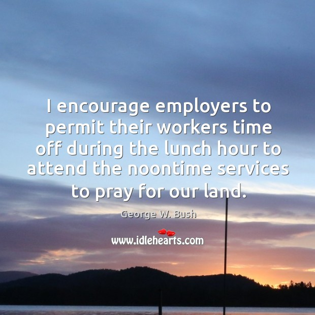 Image, I encourage employers to permit their workers time off during the lunch