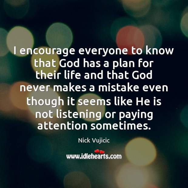 Image, I encourage everyone to know that God has a plan for their