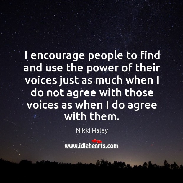I encourage people to find and use the power of their voices just as much when Image