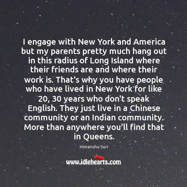 Image about I engage with New York and America but my parents pretty much