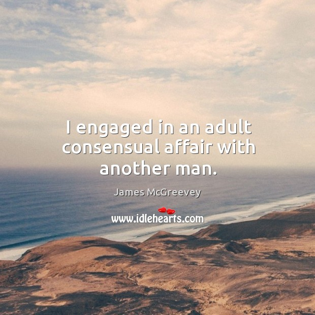 I engaged in an adult consensual affair with another man. Image