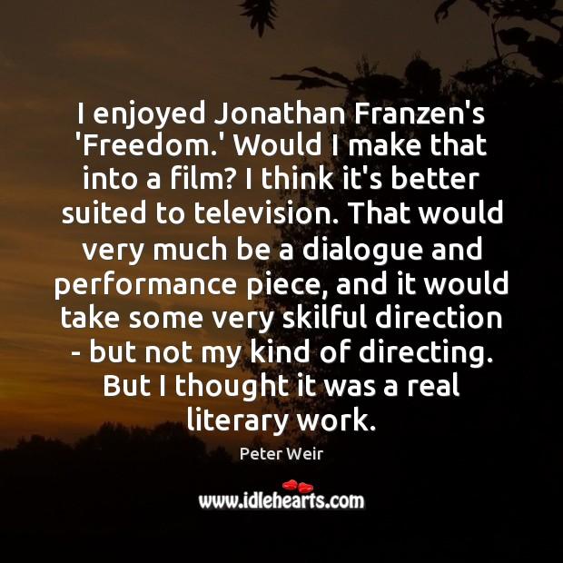 Image, I enjoyed Jonathan Franzen's 'Freedom.' Would I make that into a
