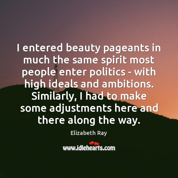 Image, I entered beauty pageants in much the same spirit most people enter