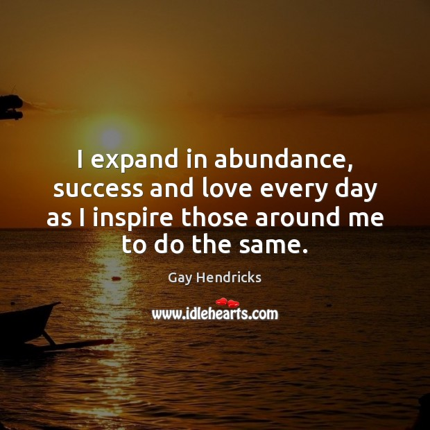 I expand in abundance, success and love every day as I inspire Image