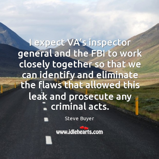 I expect va's inspector general and the fbi to work closely together Image