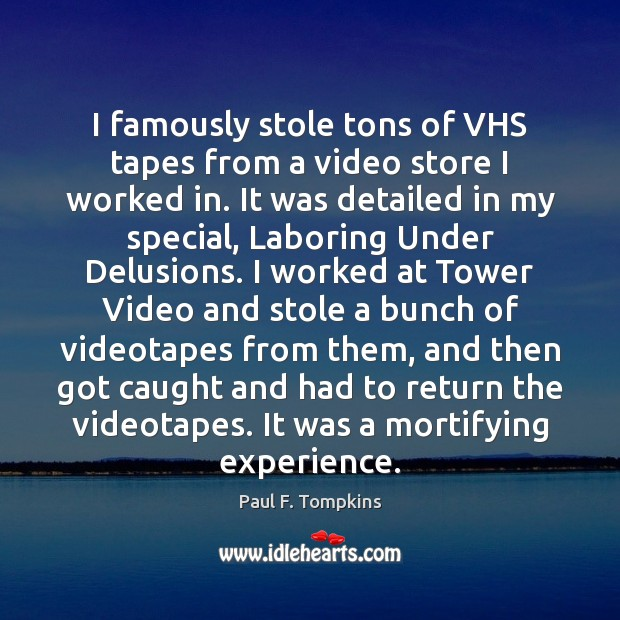 I famously stole tons of VHS tapes from a video store I Image