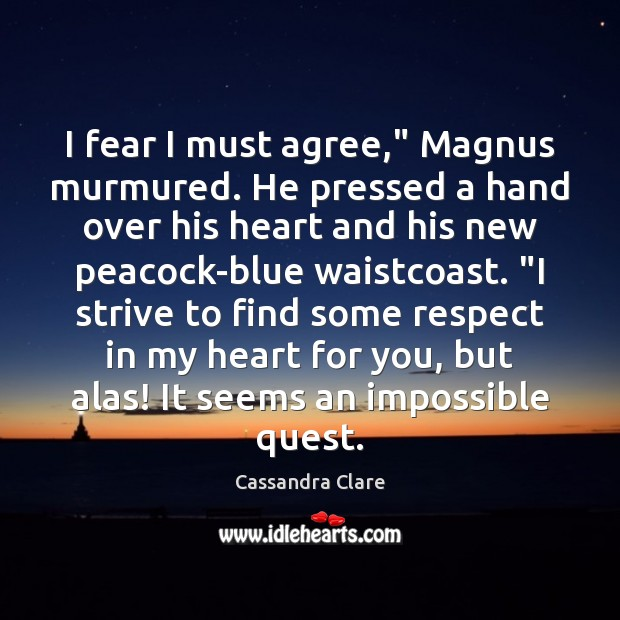 """Image, I fear I must agree,"""" Magnus murmured. He pressed a hand over"""
