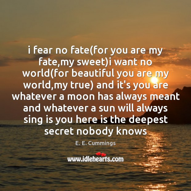 I fear no fate(for you are my fate,my sweet)i Image