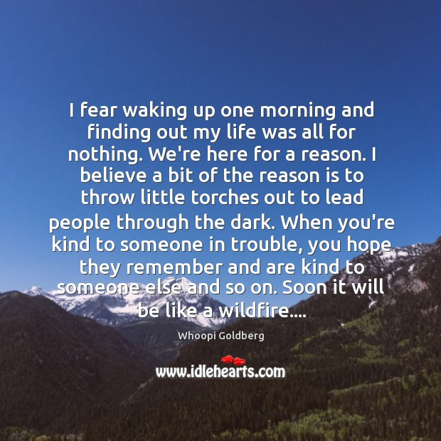 I fear waking up one morning and finding out my life was Image
