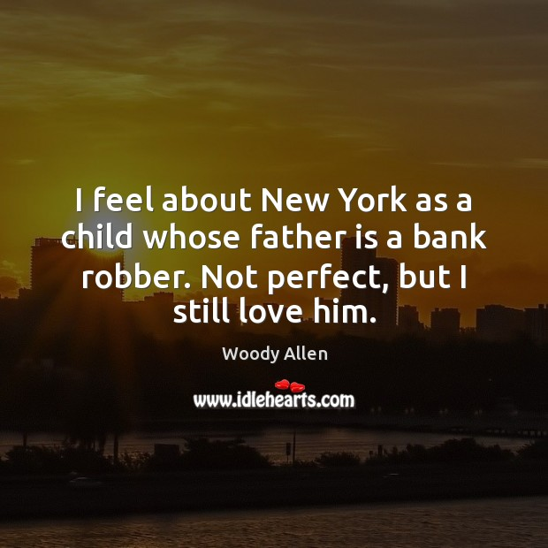 I feel about New York as a child whose father is a Image