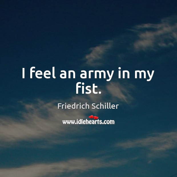 I feel an army in my fist. Image