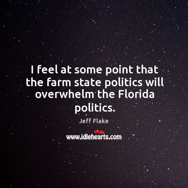 I feel at some point that the farm state politics will overwhelm the florida politics. Image