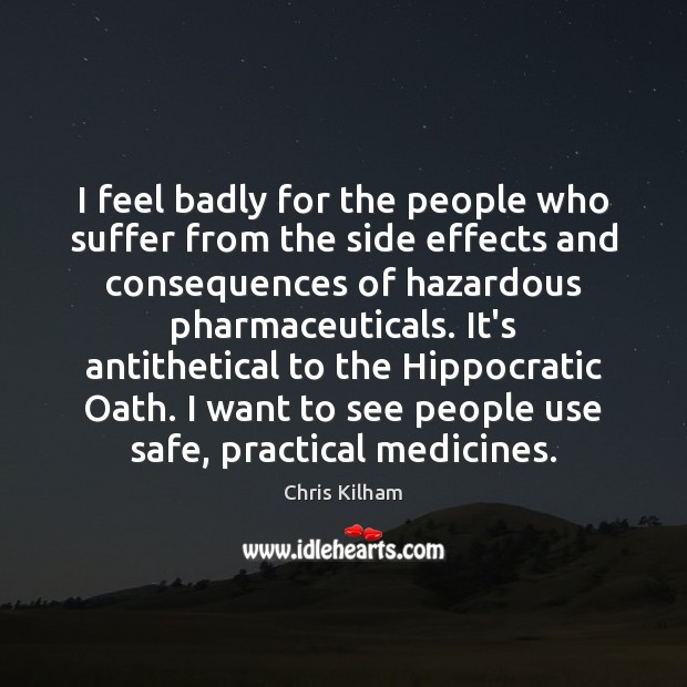 I feel badly for the people who suffer from the side effects Image