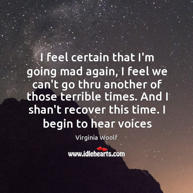 I feel certain that I'm going mad again, I feel we can't Image